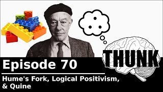 Download THUNK - 70. Hume's Fork, Logical Positivism, & Quine Video