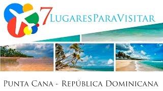 Download 7 lugares para visitar en Punta Cana - República Dominicana Video
