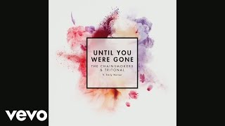 Download The Chainsmokers, Tritonal - Until You Were Gone (Audio) ft. Emily Warren Video