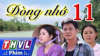 Download THVL | Dòng nhớ - Tập 11 Video