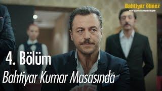 Download Bahtiyar kumar masasında - Bahtiyar Ölmez 4. Bölüm Video