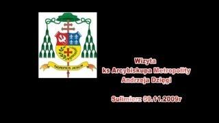 Download SULIMIERZ - WIZYTA KS ARCYBISKUPA METROPOLITY ANDRZEJA DZIĘGI - SULIMIERZ 09 11 2009r Video
