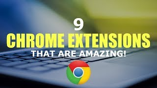 Download 9 Chrome Extensions That Are Amazing! Video