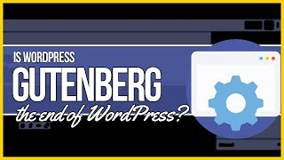 Download Is Gutenberg the End of WordPress? Video