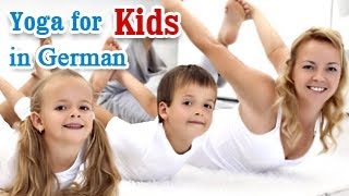 Download Yoga Exercises for Kids - Complete Fitness for Mind, Body,and Soul in German Video
