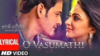 Download O Vasumathi Lyrical Video Song    Bharat Ane Nenu Songs    Mahesh Babu, Devi Sri Prasad, Yazin, Rita Video