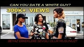Download AFRICAN GIRLS REACTION: CAN YOU DATE A WHITE GUY? 📍 NIGERIA Video