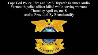 Download Cape Cod Police Dispatch Scanner Audio Yarmouth police officer killed while serving warrant Video