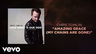 Download Chris Tomlin - Amazing Grace (My Chains Are Gone) (Lyrics And Chords) Video
