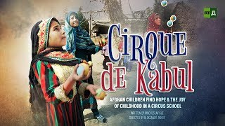 Download Cirque de Kabul. Afghan children find hope & the joy of childhood in a circus school Video