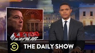 Download The Shady Firing of James Comey: The Daily Show Video
