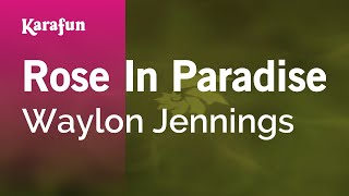 Download Karaoke Rose In Paradise - Waylon Jennings * Video