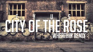 Download TYuS - City Of The Rose (Wheathin Remix) Video