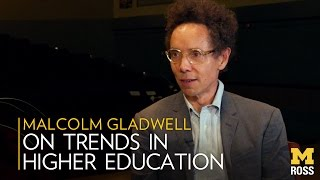 Download Malcolm Gladwell On Trends in Higher Education - Michigan Ross Video
