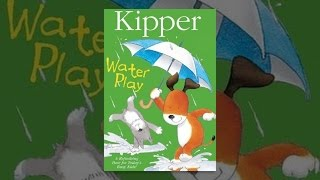 Download Kipper: Water Play Video