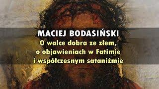 Download Maciej Bodasiński: O walce dobra ze złem, o objawieniach w Fatimie i współczesnym sataniźmie Video