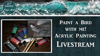 Download Real Time Sparrow Acrylic Painting Livestream w/ Lachri Video