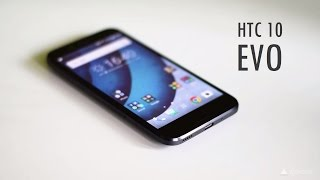 Download HTC 10 Evo hands on review [COMPLETE] Video