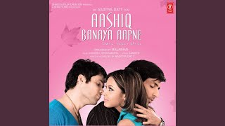 Download AASHIQ BANAYA AAPNE Video