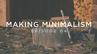 Download Making Minimalism - Episode 4 Video