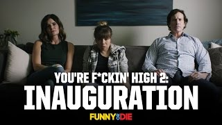 Download You're F*ckin' High 2: Inauguration Video