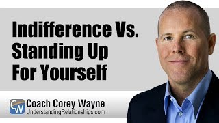 Download Indifference Vs. Standing Up For Yourself Video