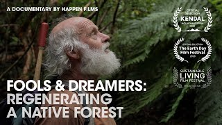 Download Full Film: Man Spends 30 Years Regenerating Farmland into Amazing Forest | Fools & Dreamers Video