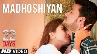 Download Madhoshiyan Video Song   22 Days   Rahul Dev, Shiivam Tiwari, Sophia Singh Video
