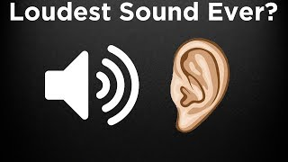 Download What is the LOUDEST Sound Ever Heard? Video