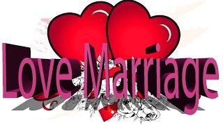 Download Love Marriage करना है या सफल बनाना है तो ये Video जरुर देखे Video