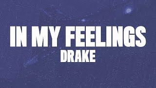 Download Drake - In My Feelings (Lyrics, Audio) ″Kiki Do you love me″ Video