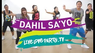 Download Dahil Sa'yo | Live Love Party | Zumba® | Dance Fitness | PinoyPop Video