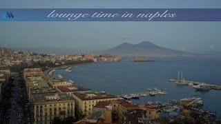 Download Lounge Time in NAPLES - Napoli & Napoli Ancora by No-Lounge (full albums - 2 hours in Nu-Jazz/Bossa) Video