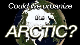Download Could we urbanize the ARCTIC? (Geography Now!) Video