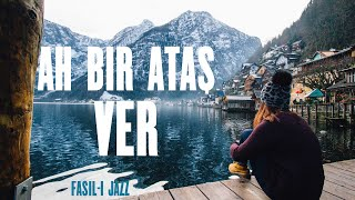 Download FASIL-I JAZZ ″Ah Bir Ataş Ver″ Video