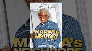 Download Tyler Perry's Madea's Neighbors From Hell The Play Video