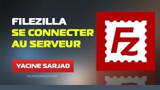Download Filezilla FTP - Se connecter au serveur d'hébergement Video
