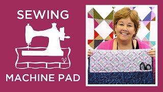 Download Make a Sewing Machine Pad with Jenny Video