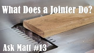 Download What Does a Jointer Do? - Ask Matt #13 Video
