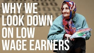Download Why We Look down on Low Wage Earners Video