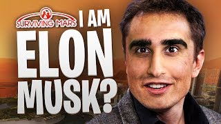 Download I AM ELON MUSK?! - Surviving Mars #1 Video