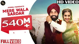 Download Mere Wala Sardar (Full Song) | Jugraj Sandhu | Latest Punjabi Song | New Punjabi Songs 2018 Video