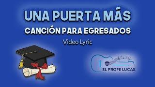 Download Una puerta más (Canción para egresados - Canción de graduación) Video