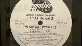 Download Charles Dockins Presents James Howard - We Can Do It (Wake Up) (Original Club Mix) Video