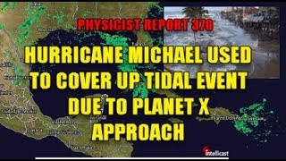Download PHYSICIST REPORT 370: HURRICANE MICHAEL USED TO TO COVER UP TIDAL EVENT DUE TO PLANET X APPROACH Video