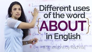 Download Different uses of 'ABOUT' in English – English speaking lessons to speak fluent English. Video