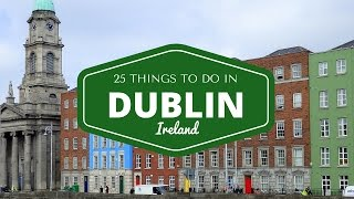 Download 25 things to do in Dublin Travel Guide Video