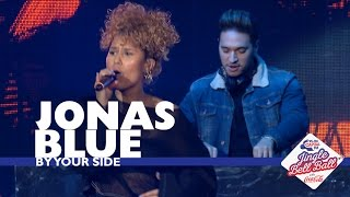 Download Jonas Blue - 'By Your Side' (Live At Capital's Jingle Bell Ball 2016) Video