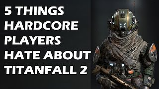 Download 5 Things HARDCORE Players HATE About Titanfall 2 Video