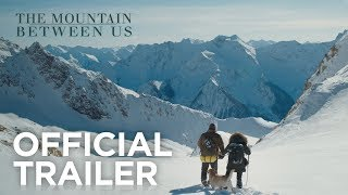 Download The Mountain Between Us | Official Trailer | 20th Century FOX Video